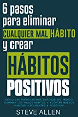 Superación personal: 6 pasos para eliminar cualquier mal hábito y crear hábitos positivos: Cómo eliminar los malos hábitos y adoptar nuevos hábitos inteligentes ... productividad sin límites) (Spanish Edition) Kindle Edition
