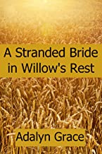 A Stranded Bride In Willow's Rest (Mail-Order Brides of Willow's Rest Book 3)