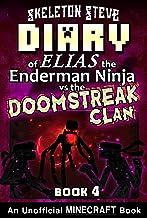 Diary of Minecraft Elias the Enderman Ninja vs the Doomstreak Clan - Book 4: Unofficial Minecraft Books for Kids, Teens, &...