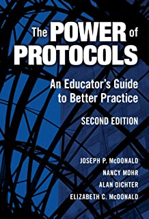 The Power of Protocols: An Educator's Guide to Better Practice, Second Edition