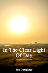 In the Clear Light of Day (Revised and Expanded) Kindle Edition