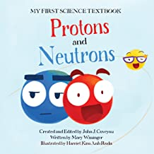 My First Science Textbook: Protons and Neutrons | A Science Book for Kids!