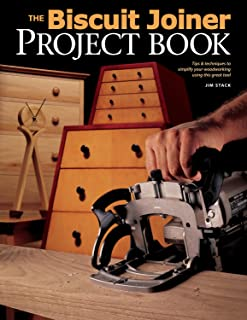 Biscuit Joiner Project Book: Tips & Techniques to Simplify Your Woodworking Using This Great Tool