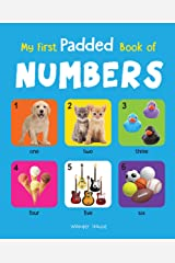 My First Padded Books of Numbers: Early Learning Padded Board Books for Children (My First Padded Books) Kindle Edition
