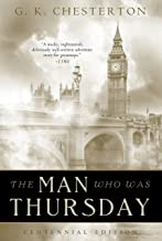 The Man Who Was Thursday: Illustrated Centennial Edition (G. K. Chesterton Book 3)