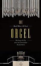 Die Orgel: Kulturgeschichte eines monumentalen Instruments (German Edition)