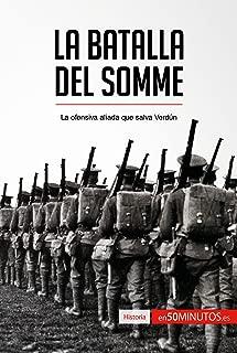 La batalla del Somme: La ofensiva aliada que salva Verdún (Historia) (Spanish Edition)