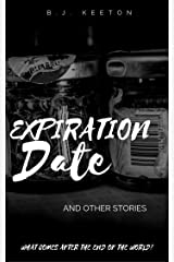Expiration Date and Other Stories Kindle Edition