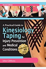 A Practical Guide to Kinesiology Taping for Injury Prevention and Common Medical Conditions Kindle Edition
