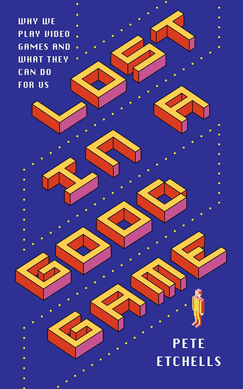 試用今後予定Lost in a Good Game: Why we play video games and what they can do for us (English Edition)