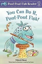 You Can Do It, Pout-Pout Fish! (A Pout-Pout Fish Reader)