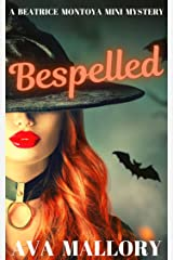 Bespelled: A Beatrice Montoya Mini Mystery (A Beatrice Montoya Mystery) Kindle Edition