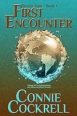 First Encounter (Brown Rain Series Book 1) Kindle Edition