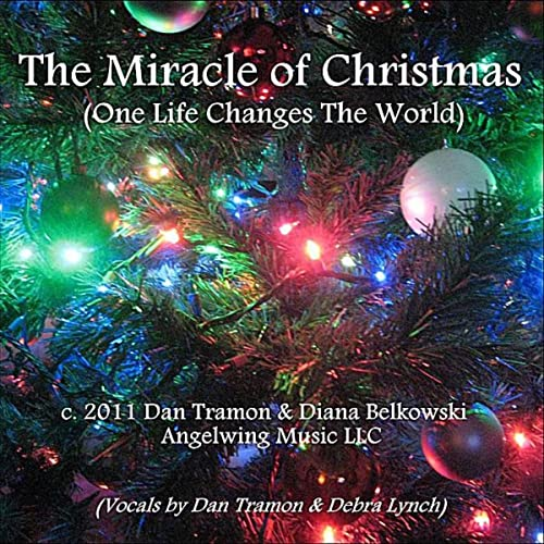 The Miracle Of Christmas.The Miracle Of Christmas One Life Changes The World Feat