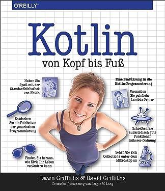 Kotlin von Kopf bis Fuß: Eine Einführung in die Kotlin-Programmierung (German Edition)
