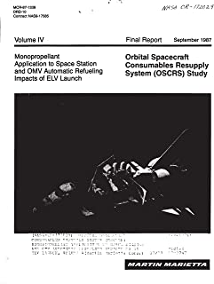 Orbital Spacecraft Consumables Resupply System (OSCRS): Monopropellant application to space station and OMV automatic refueling impacts of an ELV launch, volume 4