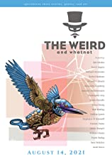 The Weird and Whatnot: August 14, 2021