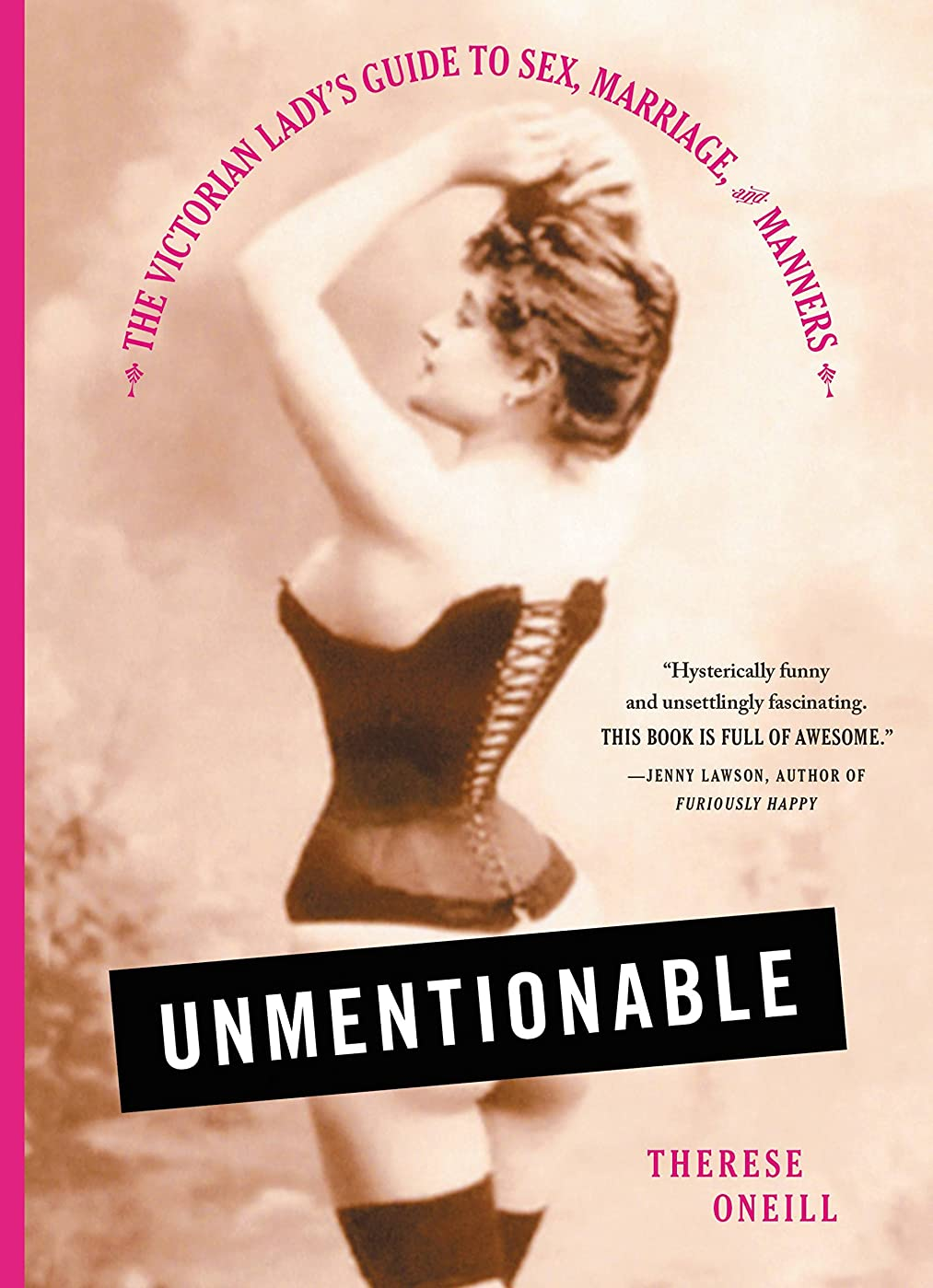 批判福祉蓮Unmentionable: The Victorian Lady's Guide to Sex, Marriage, and Manners (English Edition)