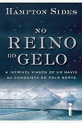 No reino do gelo (Portuguese Edition) Kindle Edition