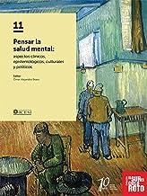 Pensar la salud mental: Aspectos clínicos, epistemológicos, culturales y políticos (Spanish Edition)