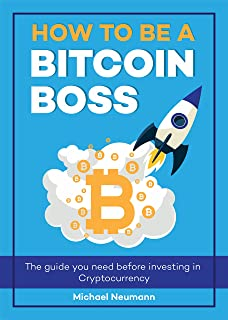 How To Be a Bitcoin Boss: The Ultimate Guide of Making Profit and Being a Boss in Cryptocurrency