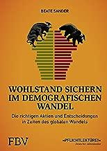 Wohlstand sichern im demografischen Wandel: Die richtigen Aktien und Entscheidungen in Zeiten des globalen Wandels (German Edition)