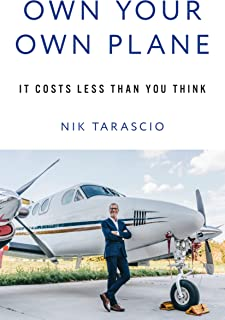 Own Your Own Plane: It Costs Less Than You Think
