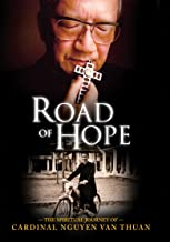 Road of Hope: The Spiritual Journey of Cardinal Nguyen Van Thuan