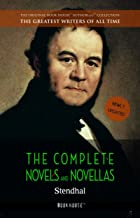 Stendhal: The Complete Novels and Novellas (The Greatest Writers of All Time Book 19)
