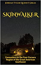SKINWALKER: Encounters in the Four Corners Region of the Great American Southwest