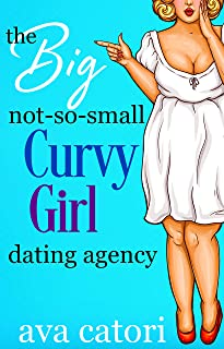 The Big, Not-So-Small, Curvy Girls' Dating Agency (Plush Daisies: BBW Romance Book 1)