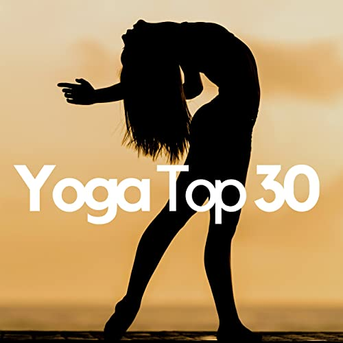 Yoga Top 30 - Yin Yoga, Hatha Yoga, Yoga Asana CD by Yoga ...