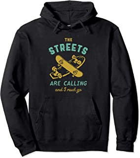 The Streets Are Calling Vintage Skateboarding Skater Boy Pullover Hoodie