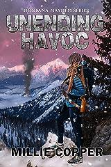 Unending Havoc: Montana Mayhem Book 1   America's New Apocalypse Kindle Edition