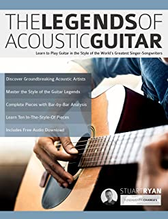 The Legends of Acoustic Guitar: Learn to Play Guitar in the Style of the World's Greatest Singer-Songwriters (Play Acousti...
