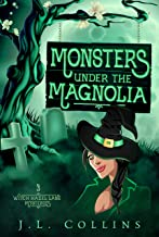 Monsters Under The Magnolia (Witch Hazel Lane Mysteries Book 3)