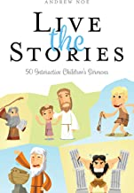 Live the Stories: 50 Interactive Children's Sermons