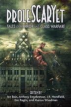ProleSCARYet: Tales of Horror and Class Warfare
