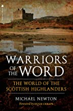 Warriors of the Word: The World of the Scottish Highlanders