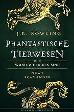 Phantastische Tierwesen und wo sie zu finden sind (Hogwarts Schulbücher 1) (German Edition)