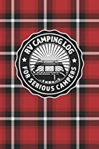 RV Camping Log For Serious Campers: Notebook Journal For Recreational Vehicle Outdoor Travel And Camping Enthusiasts With Red Plaid Cover Design (RV ... Serious Campers - Custom Red Plaid Series)