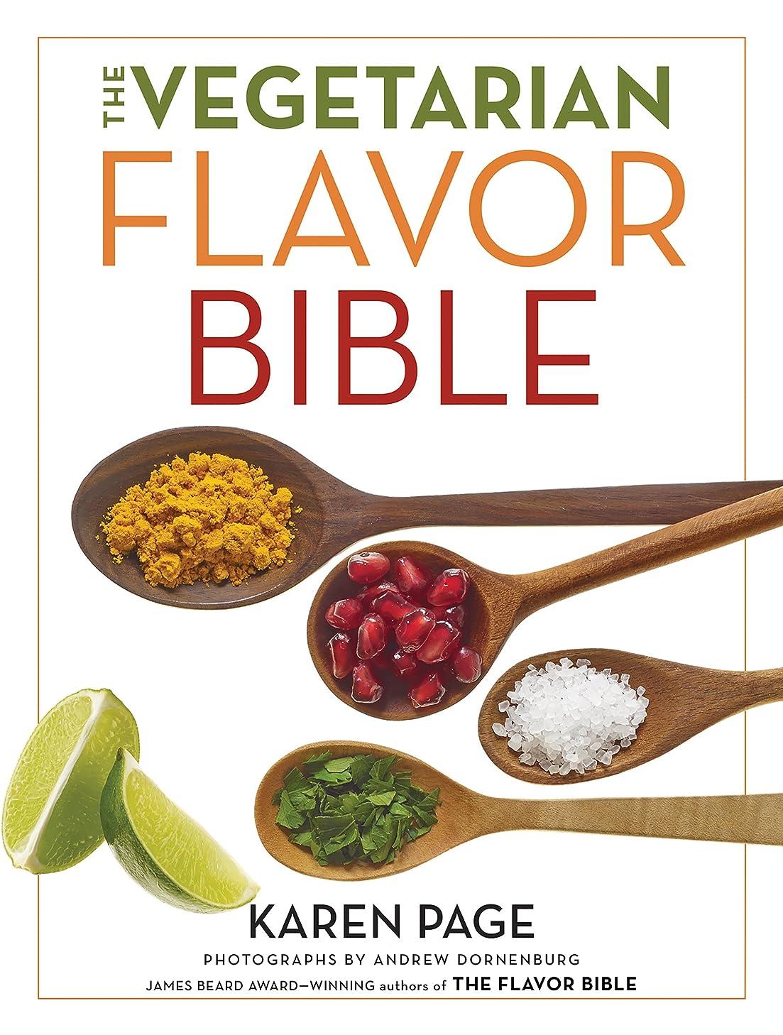 ポンド献身伸ばすThe Vegetarian Flavor Bible: The Essential Guide to Culinary Creativity with Vegetables, Fruits, Grains, Legumes, Nuts, Seeds, and More, Based on the Wisdom of Leading American Chefs (English Edition)