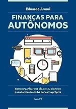 Finanças para autônomos: Como organizar sua vida e seu dinheiro quando você trabalha por conta própria