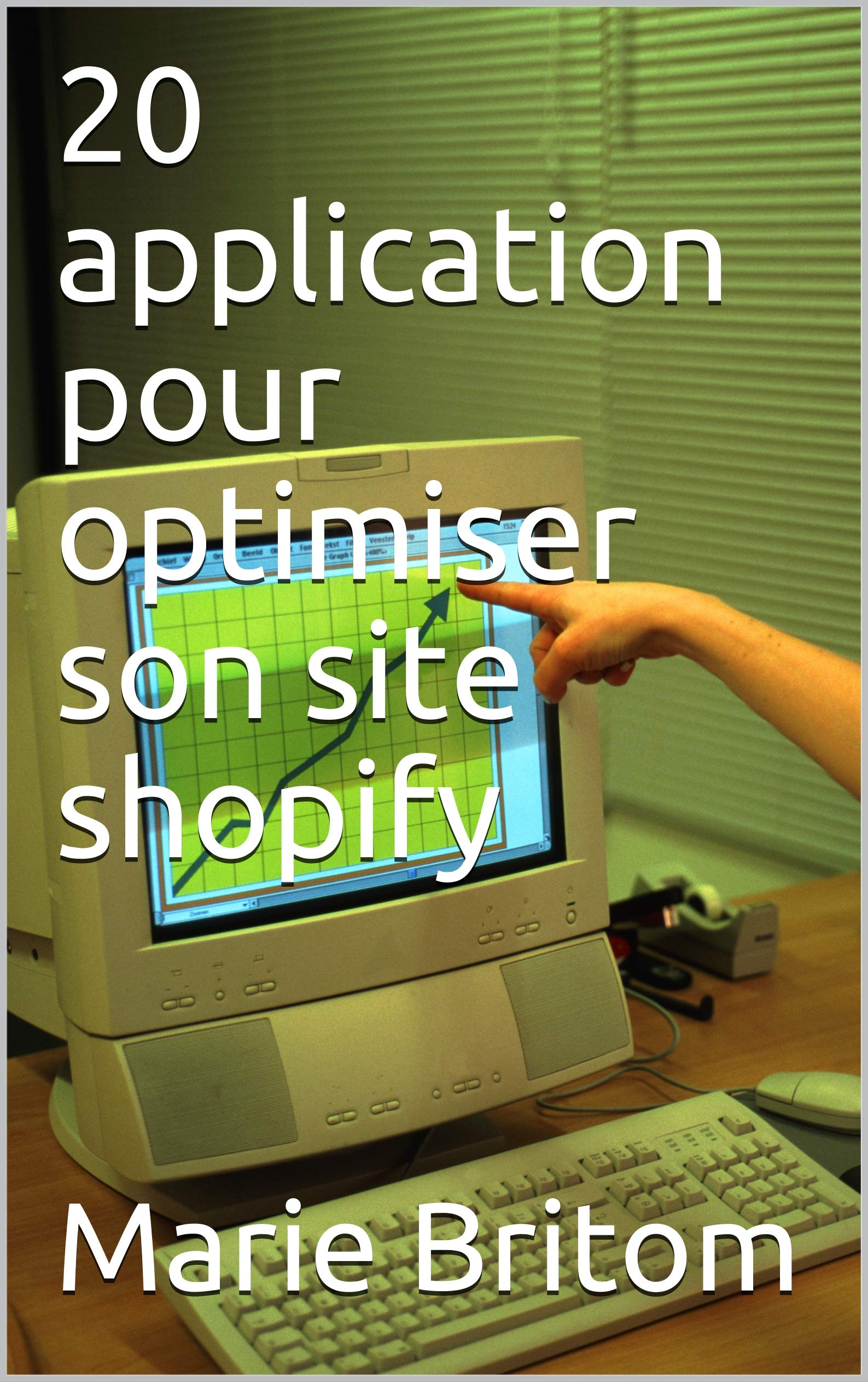 20 application pour optimiser son site shopify (French Edition)