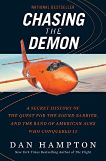 Chasing the Demon: A Secret History of the Quest for the Sound Barrier, and the Band of American Aces Who Conquered It