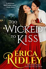 Too Wicked to Kiss: Gothic Historical Romance (Gothic Love Stories Book 1) Kindle Edition