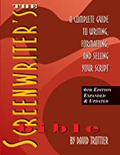 The Screenwriter's Bible, 6th Edition: A Complete Guide to Writing, Formatting, and Selling Your Script (Expanded & Updated)