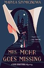 Mrs. Mohr Goes Missing (A Zofia Turbotynska Mystery)