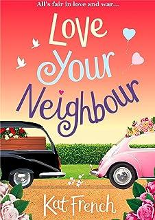 Love Your Neighbour: A hilarious, heartwarming rom-com