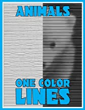 One Color LINES: Animals: New Type of Relaxation & Stress Relief Coloring Book for Adults (One Color Relaxation)